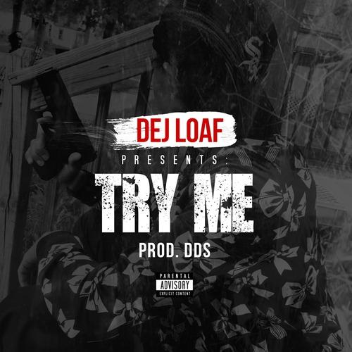dej_loaf_try_me