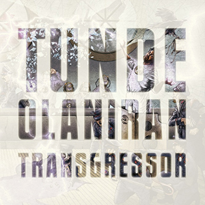 tunde_olaniran_transgressor